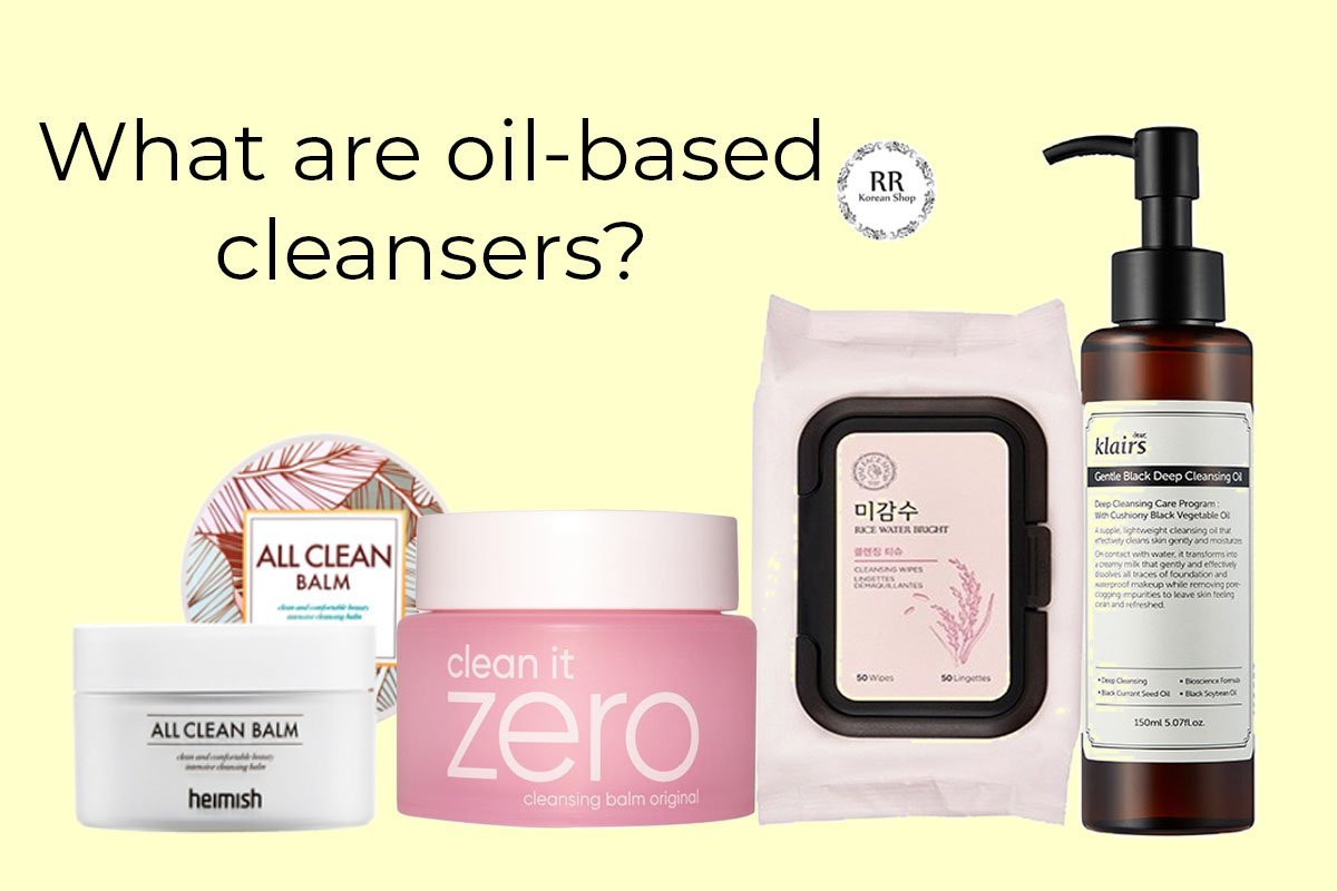 Oil-based Cleansers or Make-up Removers Briefly Explained